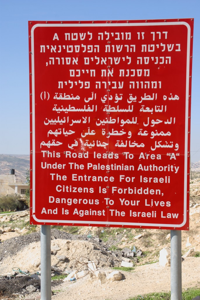 Sign warning Israeli citizens (Jewish) against entering area